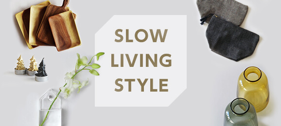 Slow Living Style